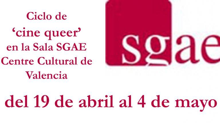 avance Sala SGAE Centre Cultural Valencia  CICLO DE PROYECCIONES 'CINE QUEER'