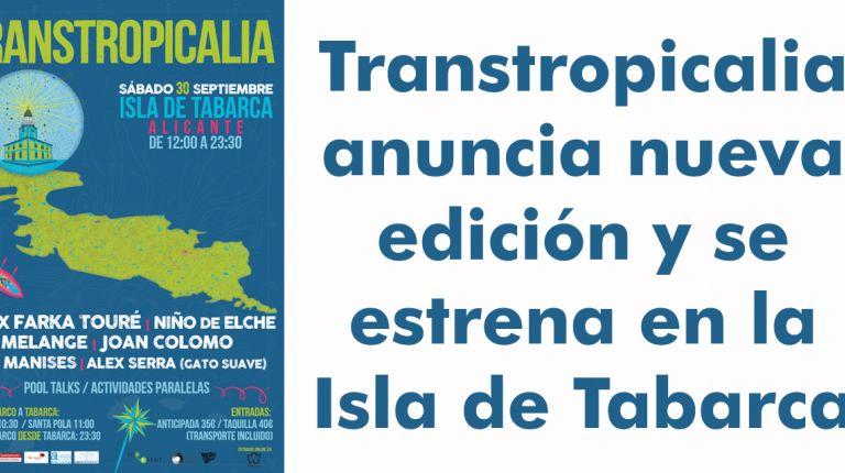 Transtropicalia anuncia nueva edición y se estrena en la Isla de Tabarca